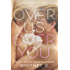 Over Us, Over You: A Novel (English Edition)
