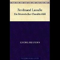 Ferdinand Lassalle. Ein litterarisches Charakterbild (German Edition)