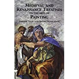 Medieval and Renaissance Treatises on the Arts of Painting: Original Texts with English Translations (Dover Fine Art, History