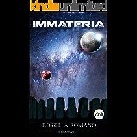 Immateria: Romanzo di fantascienza. Volume Unico.