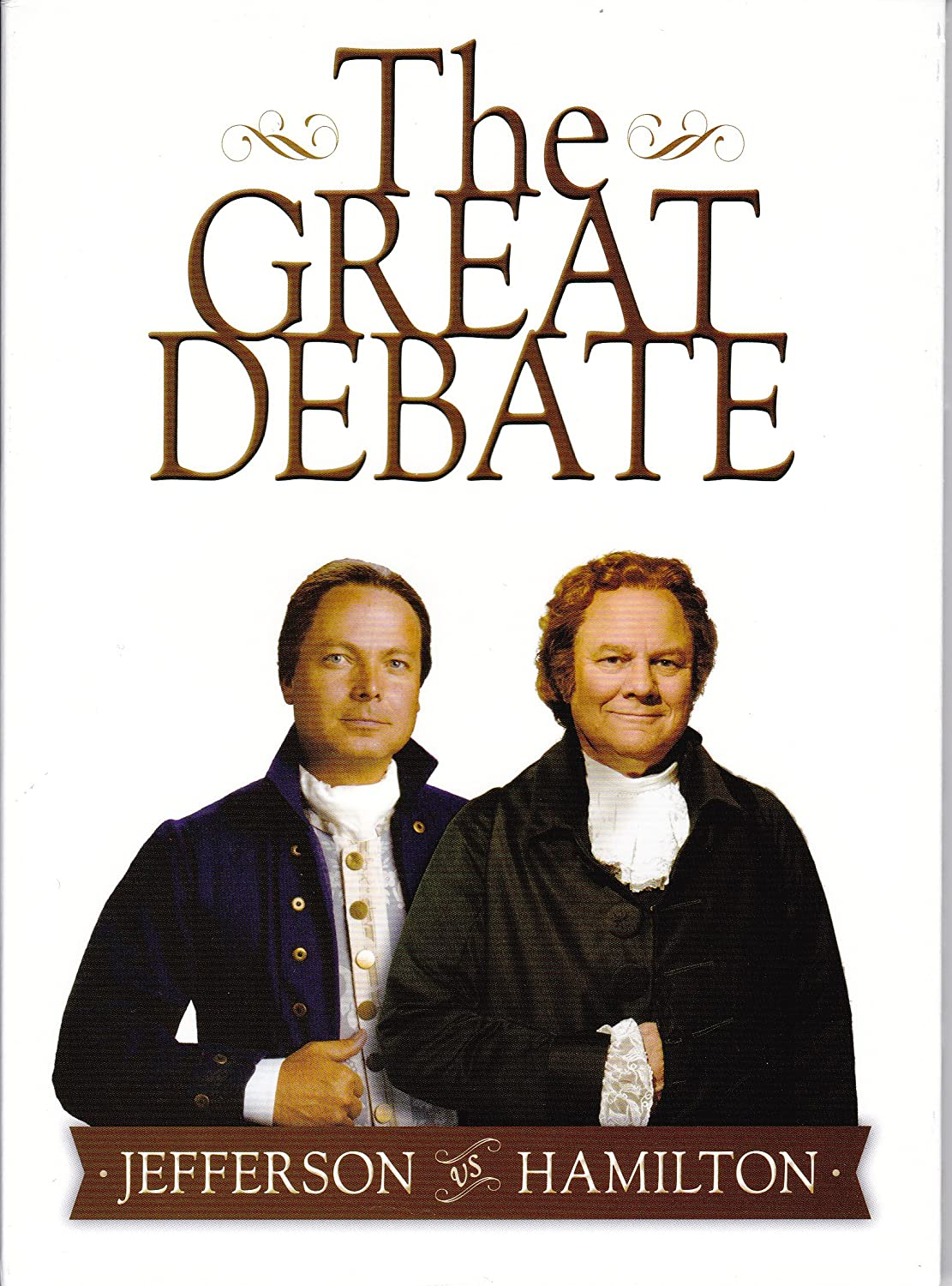 com the great debate thomas jefferson vs alexander  com the great debate thomas jefferson vs alexander hamilton william g chrystal clay s jenkinson whro movies tv
