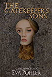The Gatekeeper's Sons (The Gatekeeper's Saga Book 1)