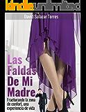 Las Faldas de Mi Madre: Fracturando tú zona de confort