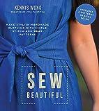 Sew Beautiful: Make Stylish Handmade Clothing with Simple Stitch-and-Wear Patterns