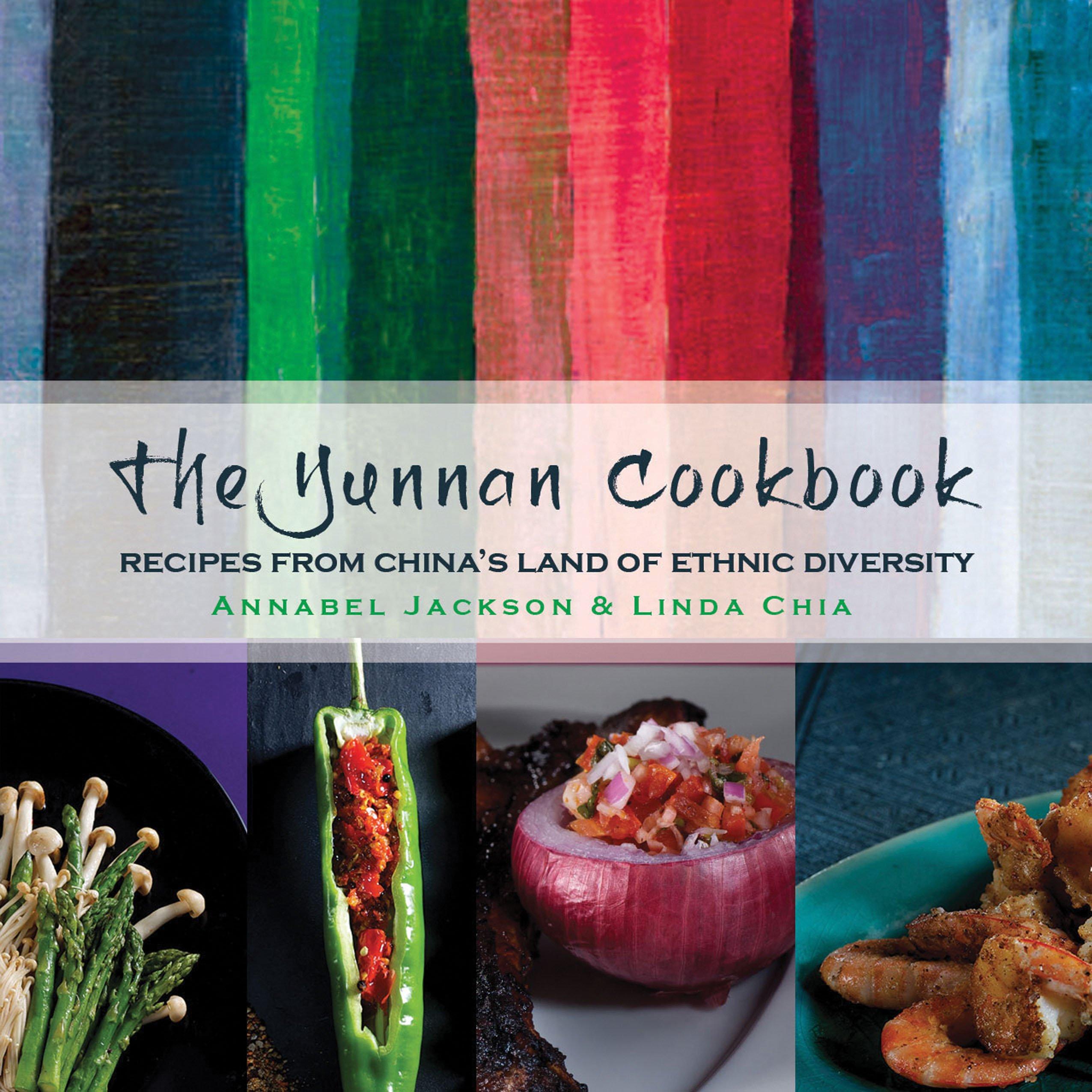 The Yunnan Cookbook: Amazon.de: Jackson, Annabel, Chia, Linda