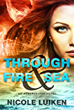 Through Fire & Sea (Entangled Teen) (Otherselves)