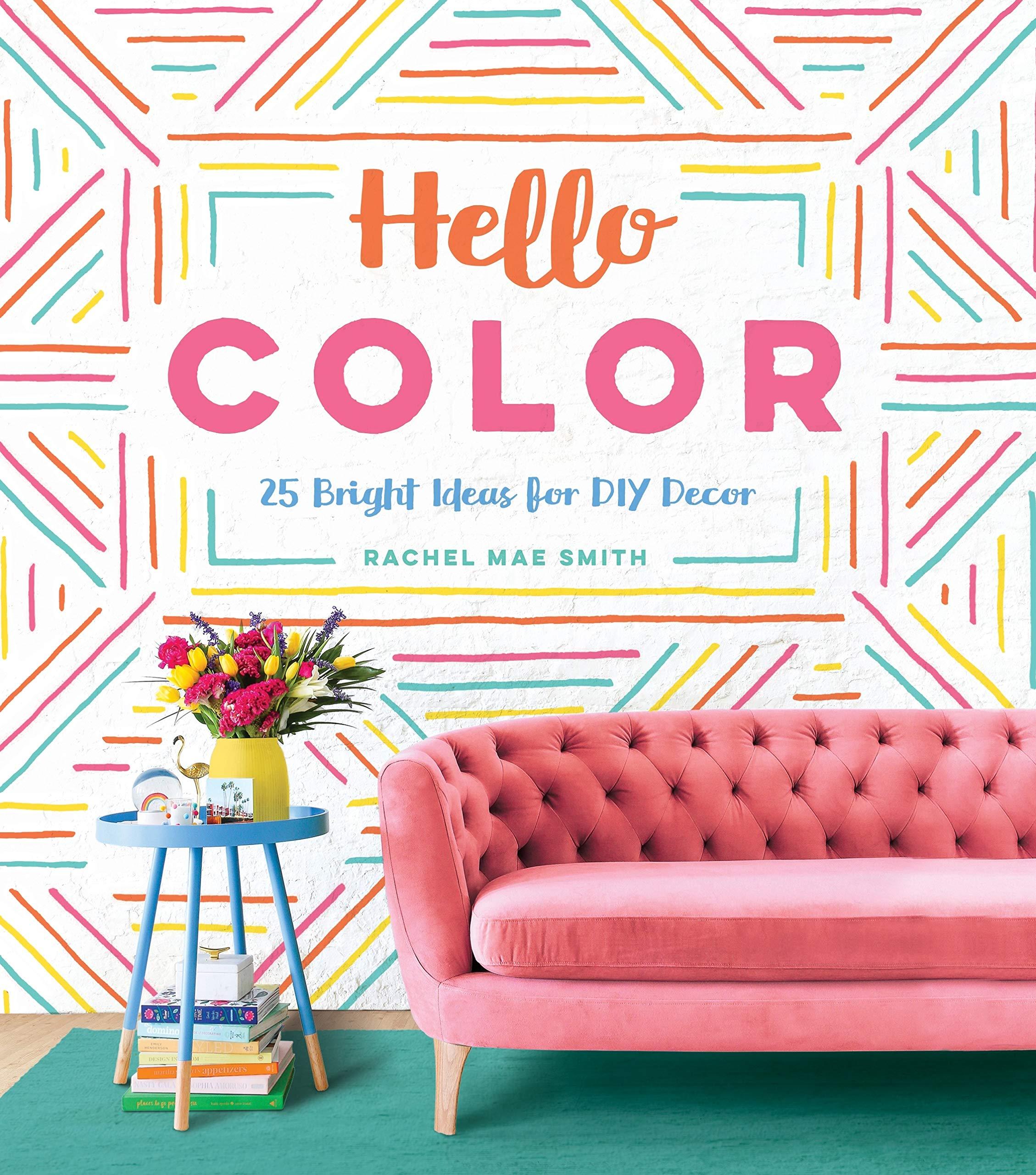 Hello Color 25 Bright Ideas For DIY Decor Rachel Mae Smith