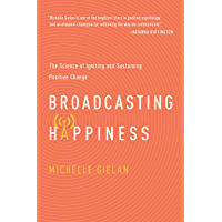 Broadcasting Happiness: The Science of Igniting and Sustaining Positive Change (English Edition)