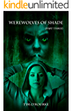 Werewolves of Shade (Part Three) (Beautiful Immortals Series Book 3)