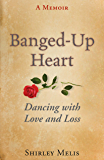 Banged-Up Heart: Dancing with Love and Loss