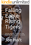 Falling Eagle - Rising Tigers: Defusing the Next US Financial Time Bomb with Solutions from Asia Pacific