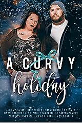 A Curvy Holiday Kindle Edition