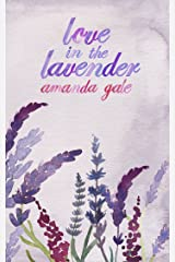 Love in the Lavender: A Romance Short Story Kindle Edition