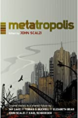 Metatropolis: Original Science Fiction Stories in a Shared Future Kindle Edition