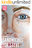 Sandwiches for Steve (A Short Story) (Kindle Single)