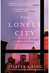 The Lonely City: Adventures in the Art of Being Alone Kindle Edition