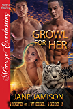 Growl for Her [Tigers of Twisted, Texas 2] (Siren Publishing Menage Everlasting)