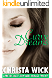 Curve Dreams (A Mythic Mate BBW Were-Menage Fantasy)