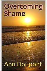 Overcoming Shame Kindle Edition