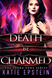 Death Be Charmed (The Terra Vane Series Book 2)