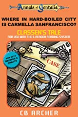 Where in Hard-Boiled City is Carmella Sanfrancisco?: Classen's Tale (Tales of Gentalia Book 10) Kindle Edition
