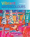 Vibrant Watercolours: How to Paint with Drama and Intensity