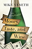 Money, Taste, and Wine: It's Complicated!