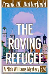 The Roving Refugee (A Nick Williams Mystery Book 24) Kindle Edition