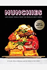 MUNCHIES: Late-Night Meals from the World's Best Chefs [A Cookbook] Kindle Edition
