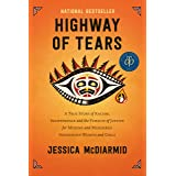 Highway of Tears: A True Story of Racism, Indifference and the Pursuit of Justice for Missing and Murdered Indigenous Women a