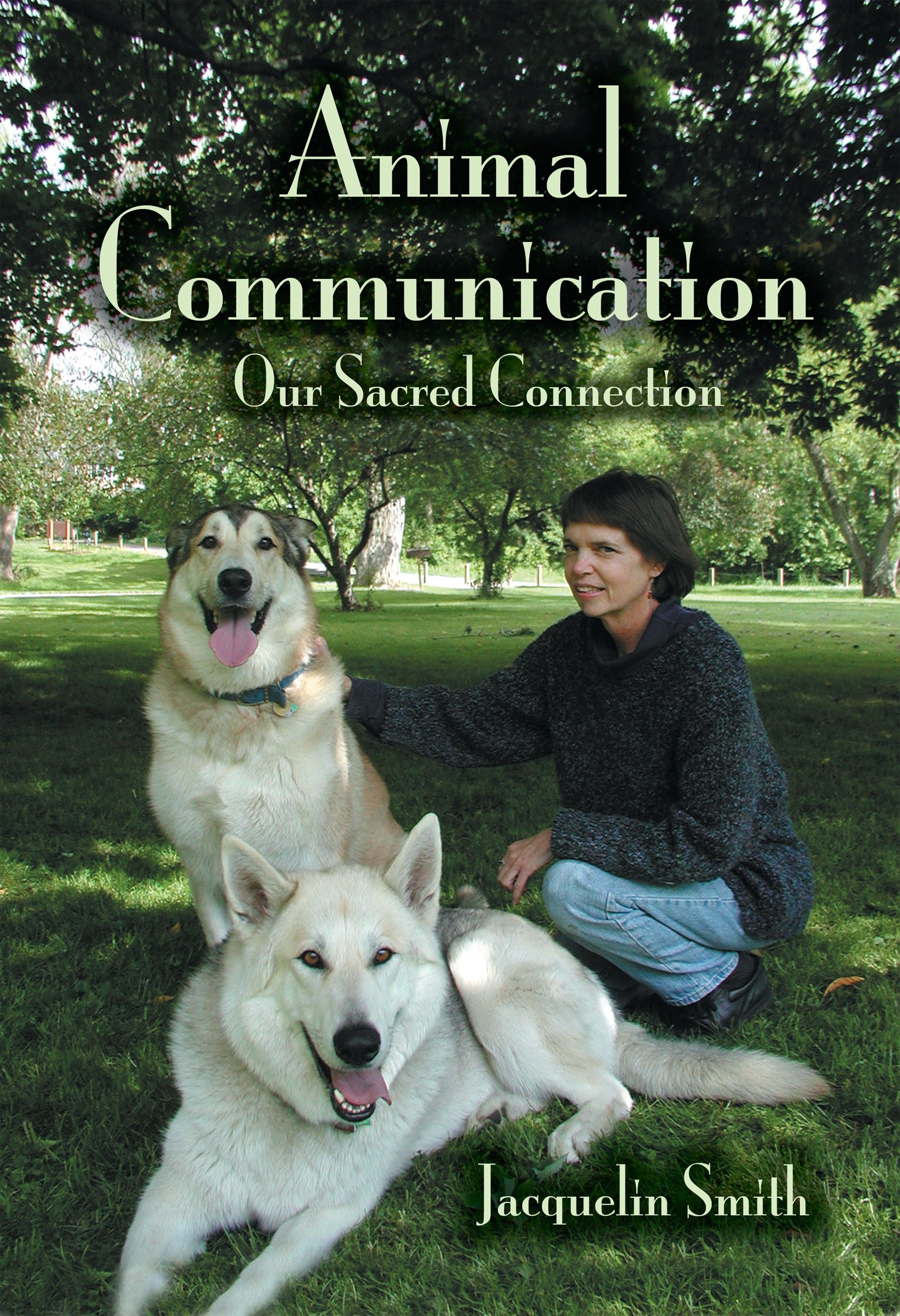 Animal Communication: Our Sacred Connection por Jacquelin Smith