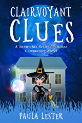 Clairvoyant Clues (Sunnyside Retired Witches Community Book 4) Kindle Edition