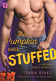 The Pumpkin Was Stuffed: A Holiday Family Novella