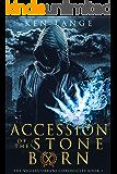 Accession of the Stone Born: The Vigiles Urbani Chronicles