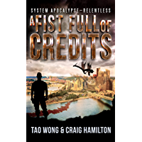 A Fist Full of Credits: A New Apocalyptic LitRPG Series (System Apocalypse - Relentless Book 1)
