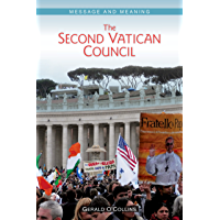 The Second Vatican Council: Message and Meaning (English Edition)