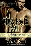 Take Me (Vampire Billionaire Romance Series): The Untouchables, #1 (English Edition)