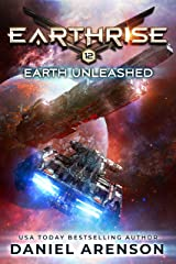 Earth Unleashed (Earthrise Book 12) Kindle Edition