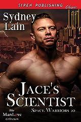 Jace's Scientist [Space Warriors 10] (Siren Publishing Classic ManLove) Kindle Edition
