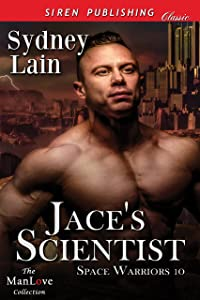 Jace's Scientist [Space Warriors 10] (Siren Publishing Classic ManLove)