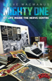 The Mighty One: Life Inside the Nerve Centre