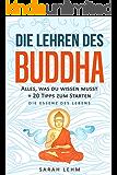 Die Lehren des Buddha: Alles, was du wissen musst + 20 Tipps zum Starten - Die Essenz des Lebens