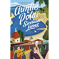 Auntie Poldi and the Sicilian Lions: A charming detective takes on Sicily's underworld in the perfect summer read…
