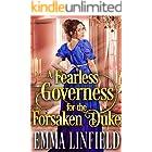 A Fearless Governess for the Forsaken Duke: A Historical Regency Romance Novel