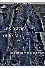 Les Nazis et le Mal. La destruction de l'être humain (French Edition) Kindle Edition