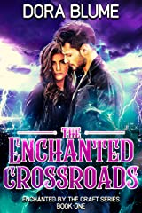 The Enchanted Crossroads (Enchanted by the Craft Book 1) Kindle Edition