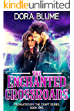 The Enchanted Crossroads (Enchanted by the Craft Book 1)