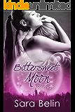 Bittersweet Moon: Gesamtausgabe (Band1,2&3)