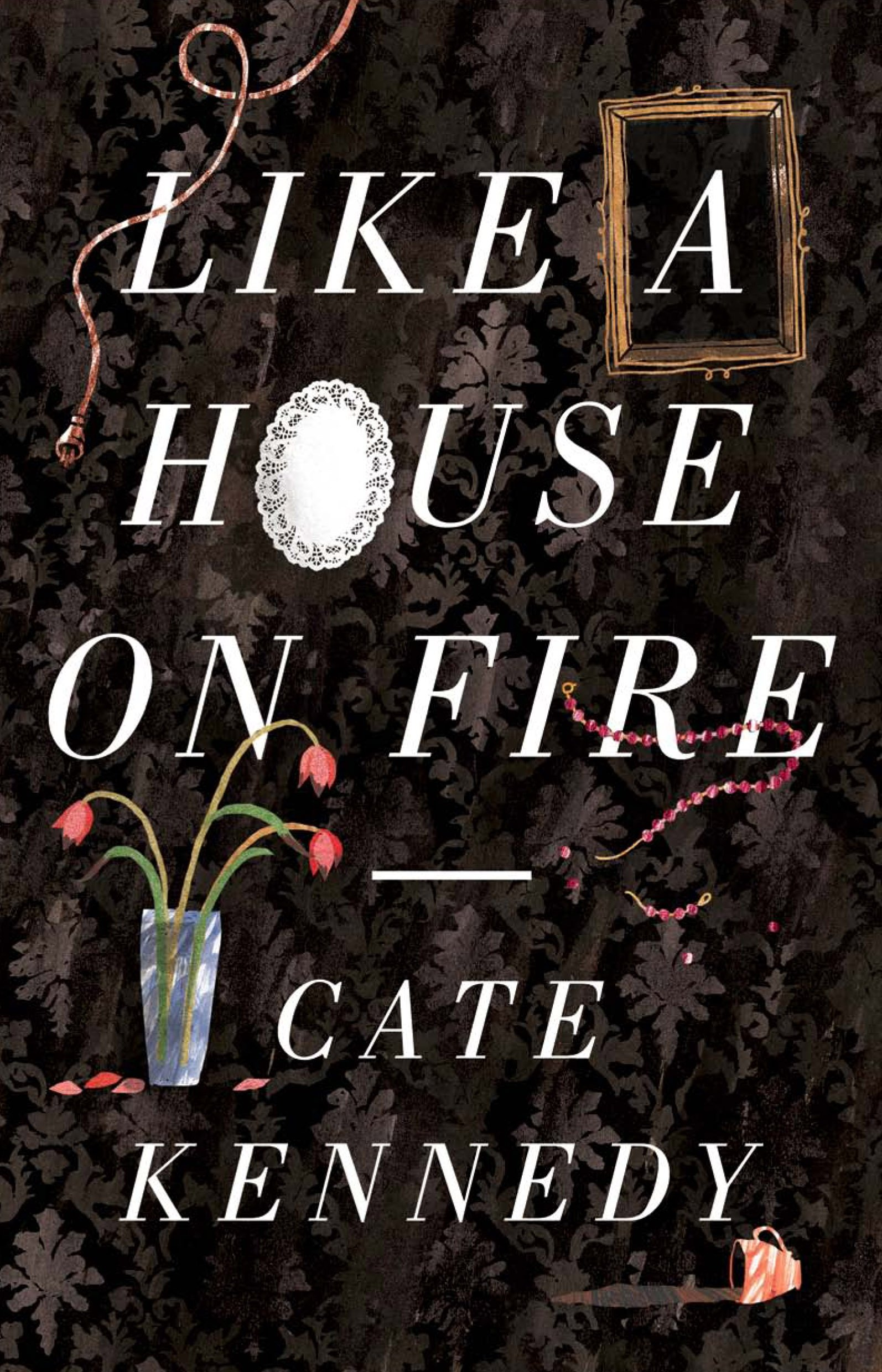 like a house on fire cate kennedy  amazoncom books follow the author