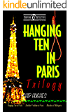 Hanging Ten in Paris Trilogy: Hanging Ten in Paris Another Problem in Paris Murder at Makapu'u (Surfing Detective…